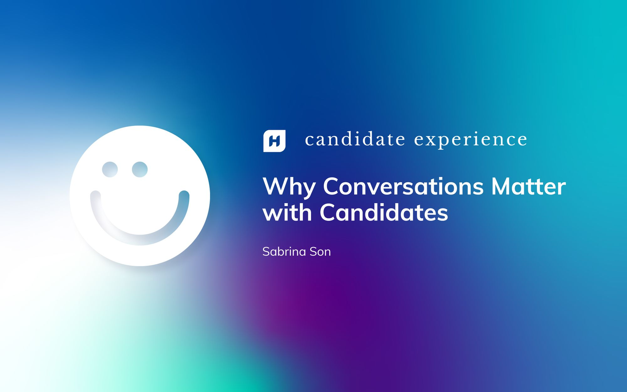 Why Conversations Matter with Candidates