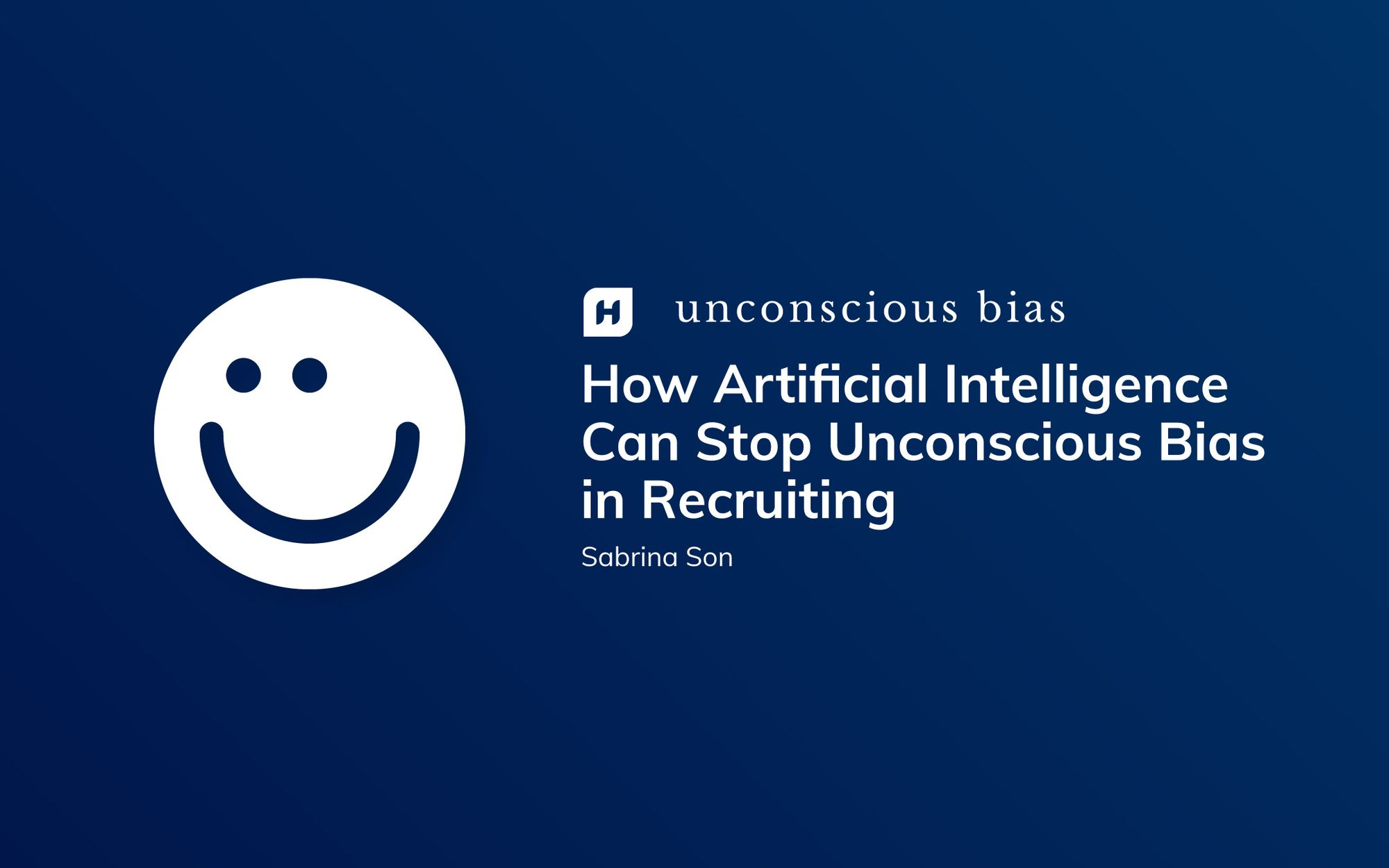 How Artificial Intelligence Can Stop Unconscious Bias in Recruiting