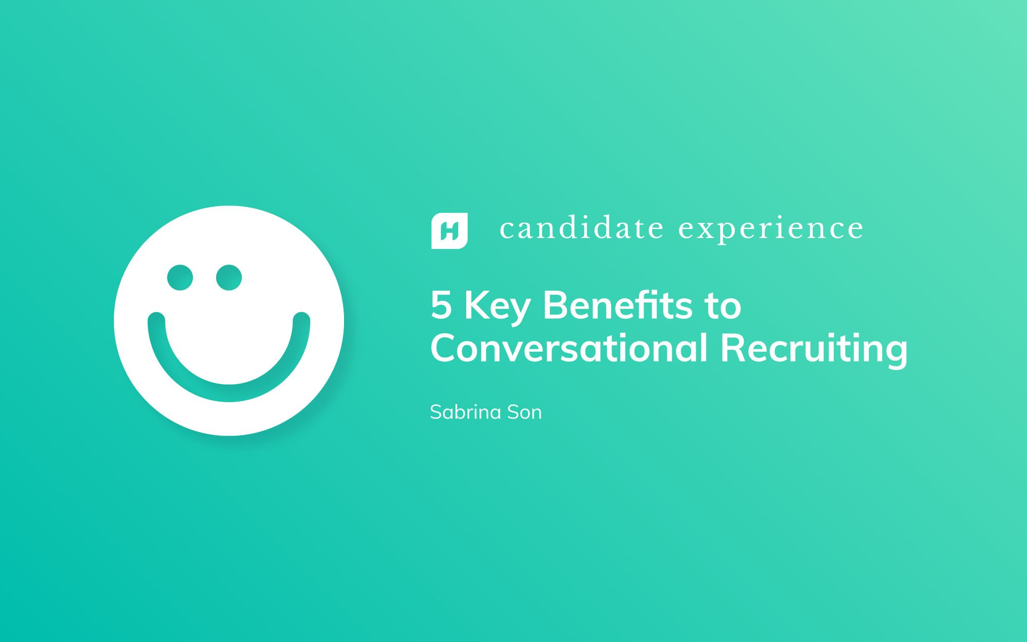 5 Key Benefits to Conversational Recruiting