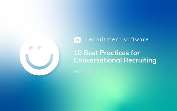 10 Best Practices for Conversational Recruiting