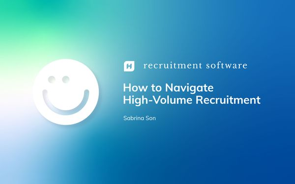 How to Navigate High-Volume Recruitment