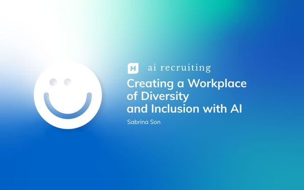 Creating a Workplace of Diversity and Inclusion with AI