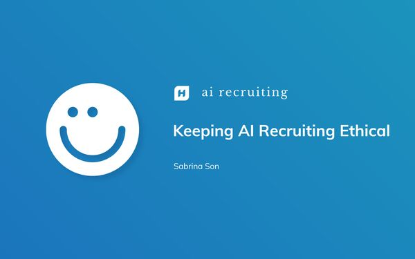 Keeping AI Recruiting Ethical