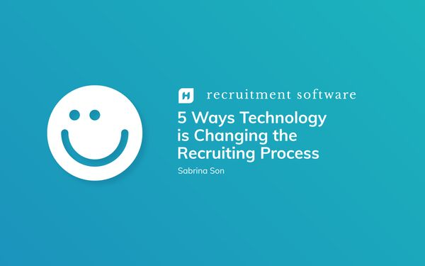 5 Ways Technology is Changing the Recruiting Process