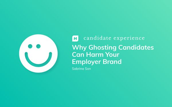 Why Ghosting Candidates Can Harm Your Employer Brand