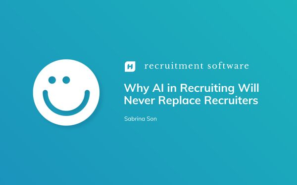 Why AI in Recruiting Will Never Replace Recruiters